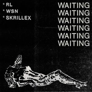 rl-grime-what-so-not-skrillex-waiting-original-mix