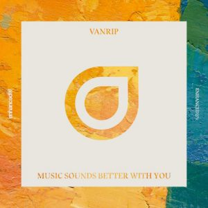 vanrip-music-sounds-better-with-you-rework