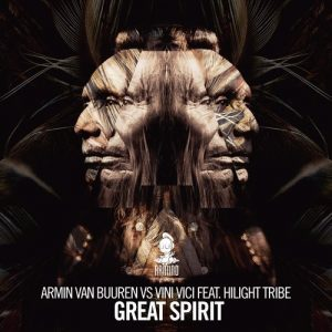 armin-van-buuren-vs-vini-vici-ft-hilight-tribe-great-spirit-original-mix