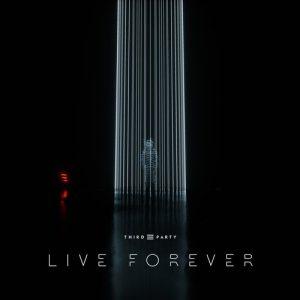 third-party-live-forever-original-mix
