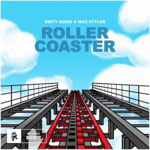 Dirty Audio & Max Styler - Roller Coaster (Original Mix)
