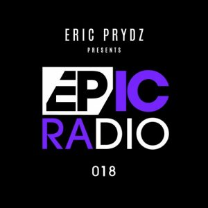 Eric Prydz - EPIC Radio 018 (1 Hour Mix)