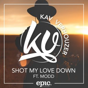 Kav Verhouzer - Shot My Love Down ft. MODD (Original Mix)
