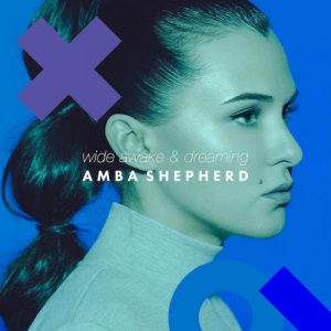Amba Shepherd - Wide Awake & Dreaming (Original Mix)