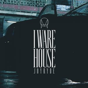 JOYRYDE - I Ware House (Original Mix) [Free Download]