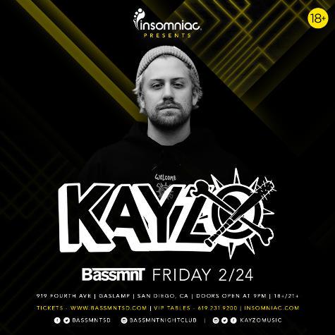 Kayzo - February 24 (Bassmnt, San Diego)