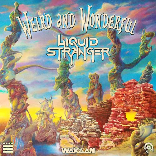 Liquid Stranger - Weird & Wonderful EP [Free Download]