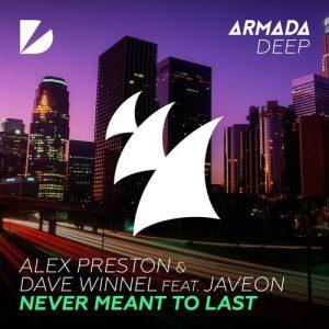 Alex Preston & Dave Winnel ft. Javeon - Never Meant To Last (Original Mix)