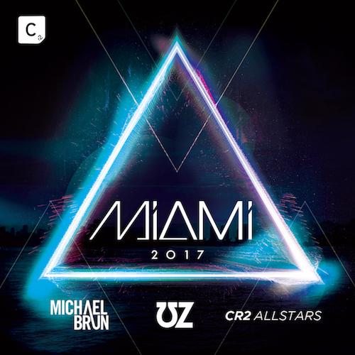 Cr2 Records - Miami 2017 (Mixed by Michael Brun, UZ & Cr2 Allstars)