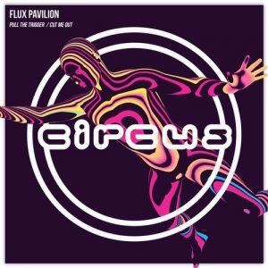 Flux Pavilion - Pull the Trigger : Cut Me Out (Original Mixes)