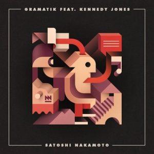 Gramatik ft. Kennedy Jones - Satoshi Nakamoto (Original Mix)