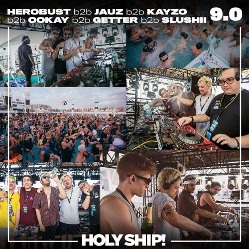 Holy Ship! 2017 - Herobust b2b Jauz b2b Kayzo b2b Ookay b2b Getter b2b Slushii (5 Hour Mix) [Free Download]