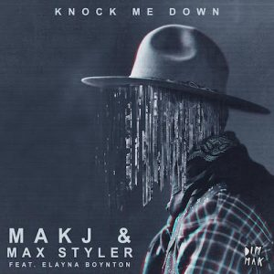 MAKJ & Max Styler - Knock Me Down ft. Elayna Boynton (Original Mix)