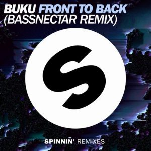 Spinnin' Records Buku - Front To Back (Bassnectar Remix)