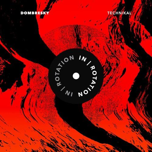 Dombresky - Technikal (Original Mix) [Free Download]