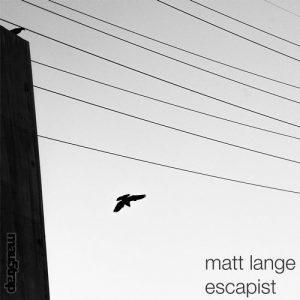 Matt Lange - Escapist EP