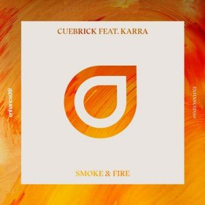 Cuebrick ft. KARRA - Smoke & Fire (Original Mix)