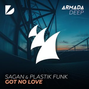 Sagan & Plastik Funk - Got No Love (Original Mix)