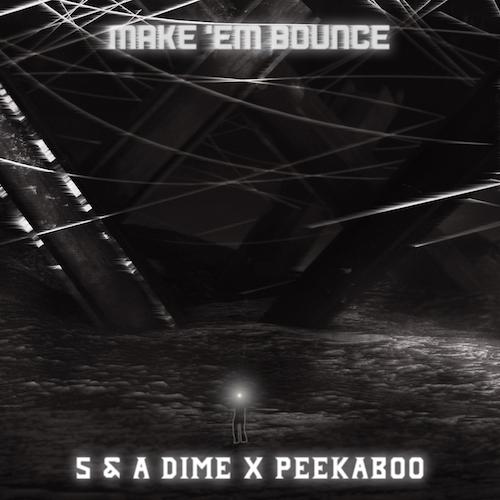 5 & A Dime x PEEKABOO - Make 'Em Bounce (Original Mix) [Free Download]