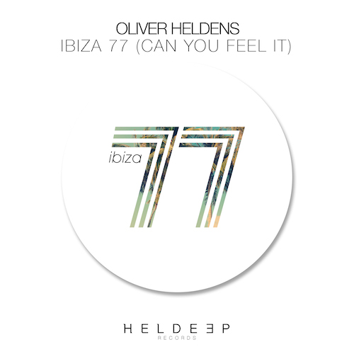 Oliver Heldens - Ibiza 77 (Can You Feel It) (Original Mix)