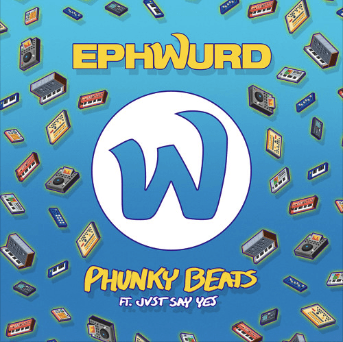 Ephwurd - Phunky Beats ft  JVST SAY YES (Original Mix) [Free