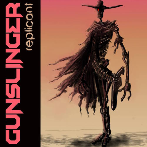 Gunslinger - Replicant (Original Mix) [Free Download